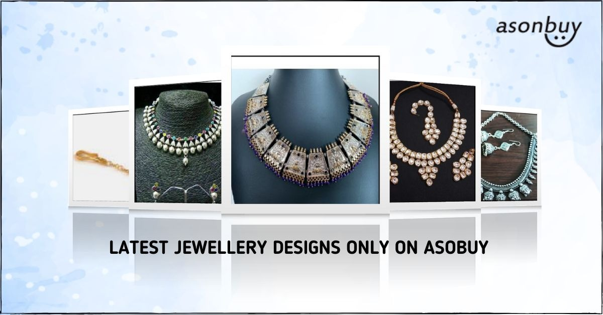 Latest Designer Jewellery from Asonbuy